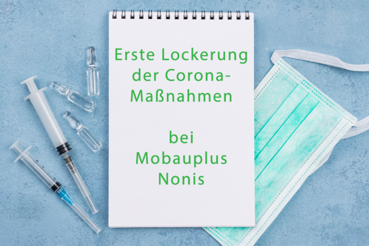 Erste Lockerung der Corona-Maßnahmen bei Mobauplus Nonis